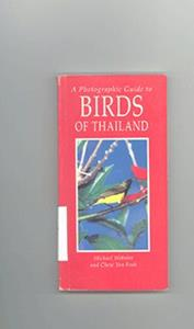 Aphotographyic guid to BIRDS OF thailand
