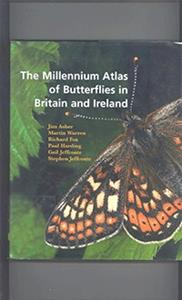 The Millenninum Atlas of Butter flies in Britain  and ireland