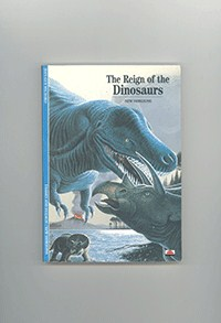 The Reign of Dinosaurs